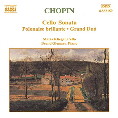 Cello Sonata / Polonaise Brillante / Grand Duo (cello: Maria Kliegel, piano: Bernd Glemser)