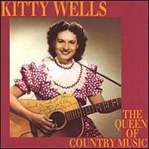 Kitty Wells - Queen of Country Music - Zortam Music