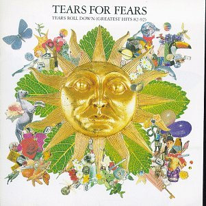 Tears For Fears - Tears Roll Down: Greatest Hits