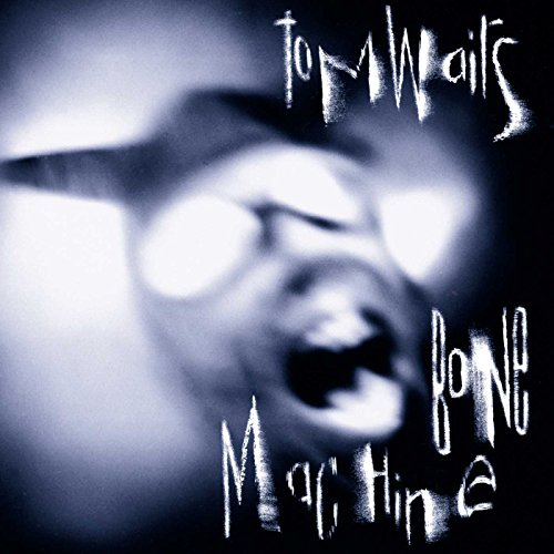 Tom Waits - Bone Machine (1992) - Zortam Music