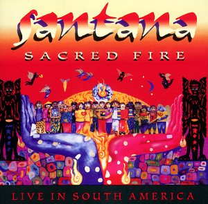 Santana - Sacred Fire: Live In South Ame - Zortam Music