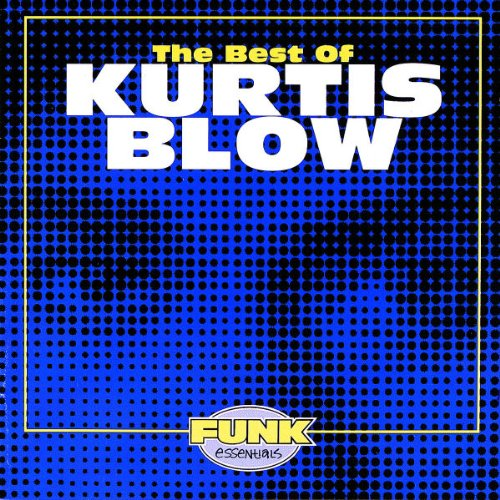 KURTIS BLOW - Best of Kurtis Blow - Zortam Music