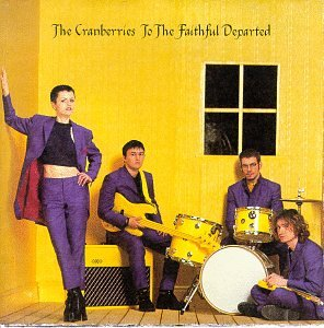 The Cranberries - To The Faithful Departed (1996) - Zortam Music