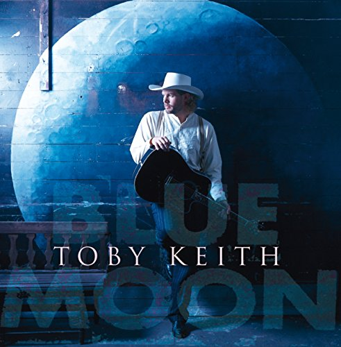 Toby Keith - Blue Moon - Zortam Music