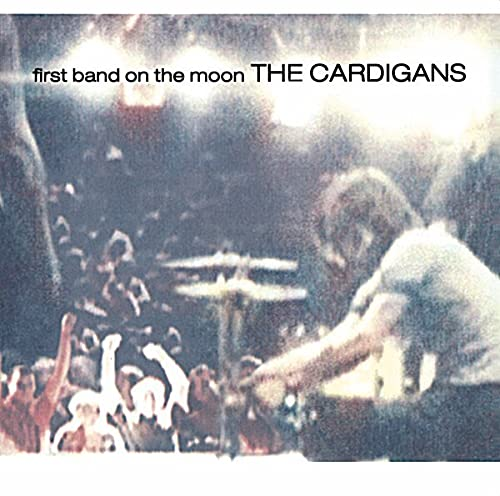 Cardigans - The first band on the moon - Zortam Music
