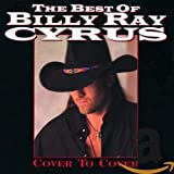 album art to The Best of Billy Ray Cyrus - Cover to Cover