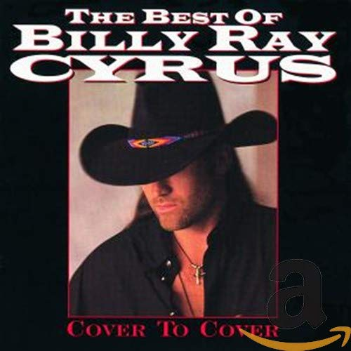 BILLY RAY CYRUS - Best of Billy Ray Cyrus: Cover To Cover - Zortam Music