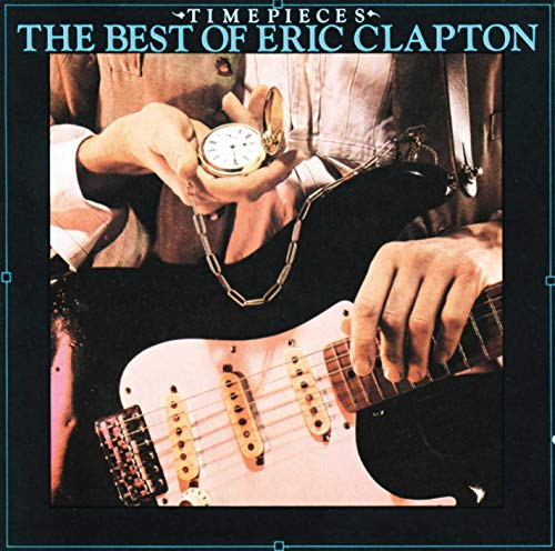 Eric Clapton - Timepieces  The Best Of Eric Clapton - Zortam Music