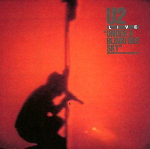 U2 - Under A Blood Red Sky (Live) - Zortam Music