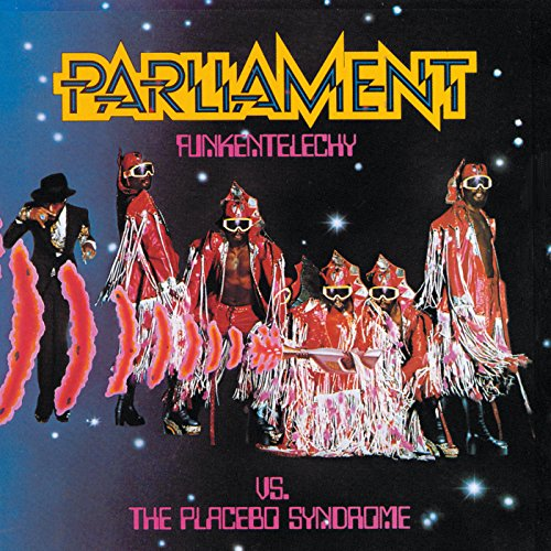 PARLIAMENT - Funkentelechy Vs. the Placebo Syndrome - Zortam Music