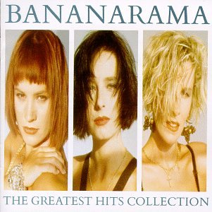 Bananarama - The Greatest Hits Collection - Zortam Music