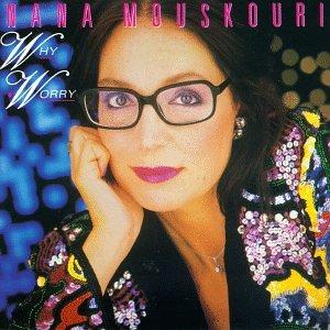 Nana Mouskouri - Why Worry - Zortam Music
