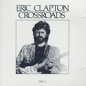 Eric Clapton - Crossroads (1 of 4) - Zortam Music