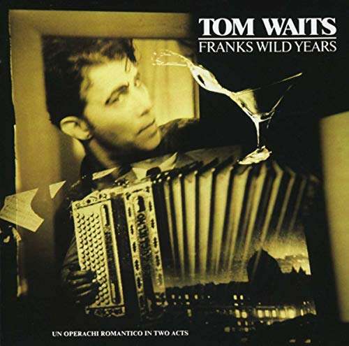 Tom Waits - Franks Wild Years - Zortam Music