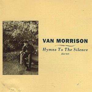 Van Morrison - Hymns To The Silence (1 Of 2) - Lyrics2You