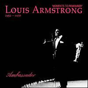 Louis Armstrong - Moments to Remember, 1952-56 - Zortam Music