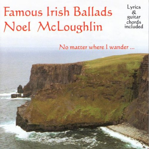 Noel McLoughlin - Famous Irish Ballads - Zortam Music