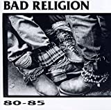 Bad Religion 80-85 Album Lyrics