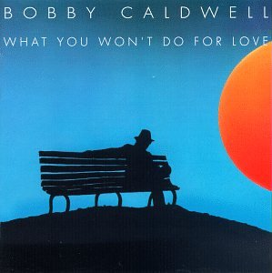 Bobby Caldwell What You Won