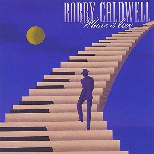Bobby Caldwell - Where Is Love - Zortam Music
