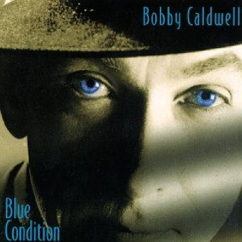 Bobby Caldwell - Blue Condition - Zortam Music