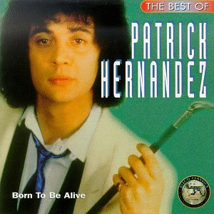Patrick Hernandez - The Best Of Patrick Hernandez - Lyrics2You