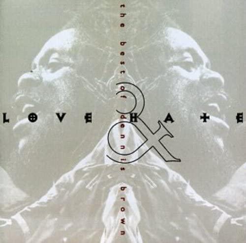 Dennis Brown - Love & Hate - Zortam Music