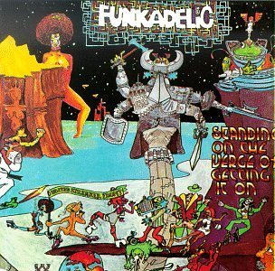 Funkadelic - Standing On The Verge Of Getting It On - Zortam Music