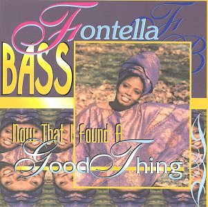 Fontella Bass - Now That I Found a Good Thing - Zortam Music