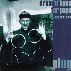 Drum 'N' Bass for Papa/Plug EP's 1, 2 & 3
