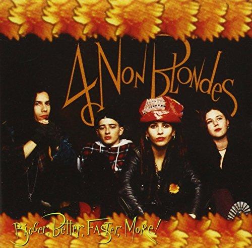 4 Non Blondes - Bigger Better Faster More - Zortam Music