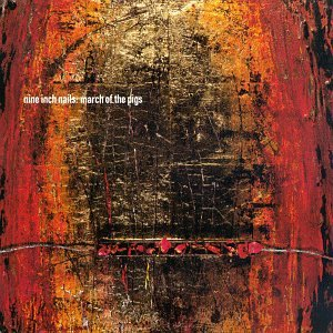 Nine Inch Nails - March of the Pigs (Single) - Zortam Music