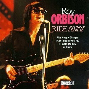 Roy Orbison - Ride Away - Zortam Music