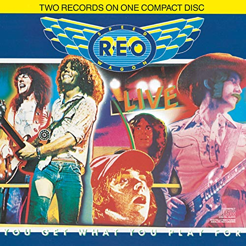 REO Speedwagon - Live: You Get What You Play For - Zortam Music