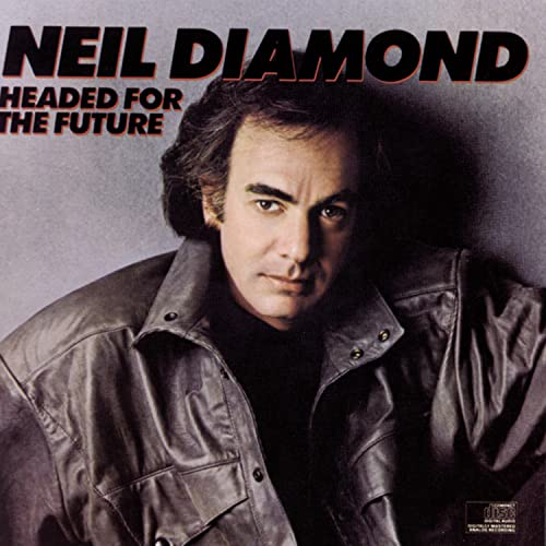 Neil Diamond - Headed for the Future - Zortam Music