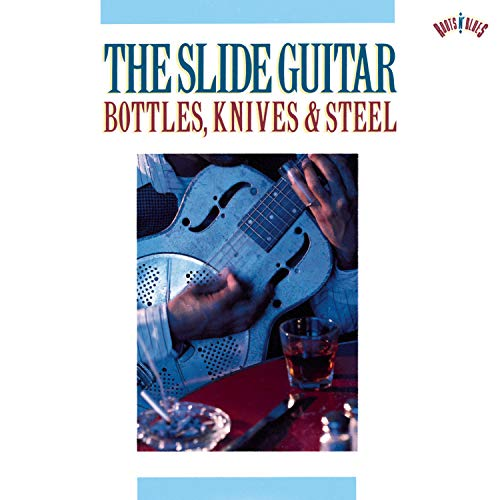 Various Artists - The Slide Guitar: Bottles, Knives & Steel - Zortam Music