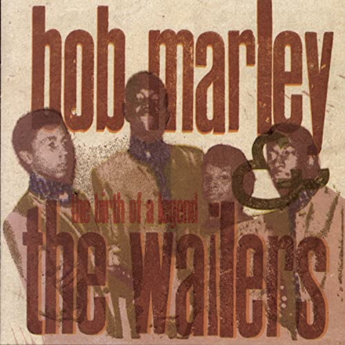 Bob Marley & The Wailers - Birth of a Legend - Zortam Music
