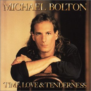 Michael Bolton - Time, Love & Tenderness - Zortam Music