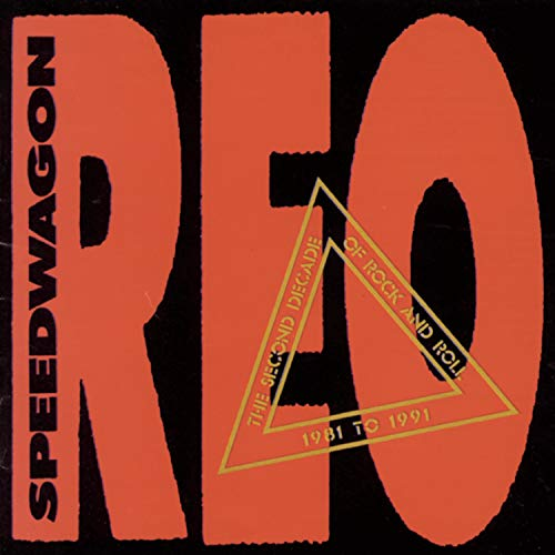 REO Speedwagon - The Second Decade Of Rock And Roll 1981 To 1991 - Zortam Music