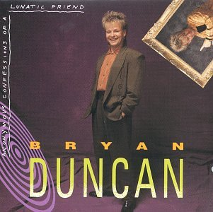 Bryan Duncan - Lunatic Friend - Zortam Music