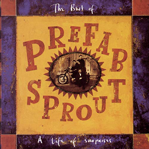 Prefab Sprout - The Best Of Prefab Sprout- A Life Of Surprises - Zortam Music