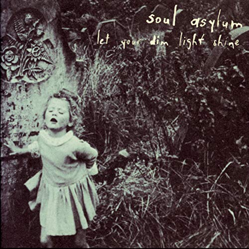 Soul Asylum - Grave Dancers Union  Let Your Dim Light Shine - Zortam Music