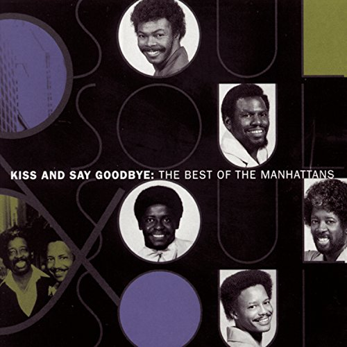 The Manhattans - Kiss And Say Goodbye: The Best Of The Manhattans - Zortam Music