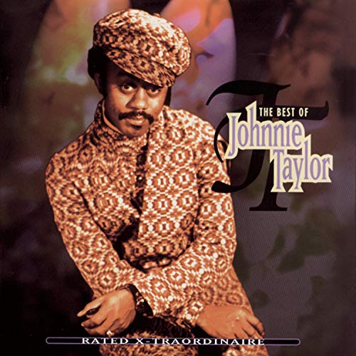 Johnnie Taylor - Rated X-Traordinaire: The Best of Johnnie Taylor - Zortam Music
