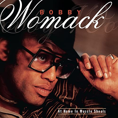 Bobby Womack - At Home In Muscle Shoals - Zortam Music