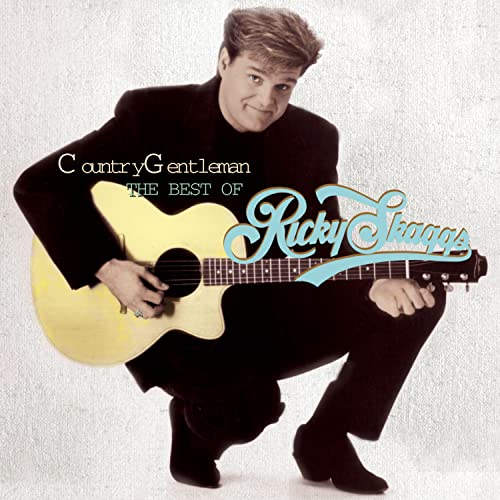 Ricky Skaggs - Country Gentleman: the Best Of Ricky Skaggs - Zortam Music
