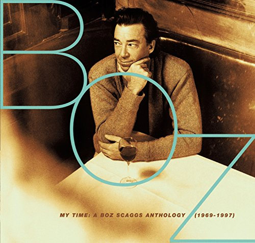 Boz Scaggs - My Time The Anthology 1969-1997 Disc 2 - Zortam Music