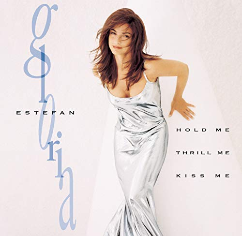 Gloria Estefan - Hold Me Thrill Me Kiss Me (european version) - Zortam Music