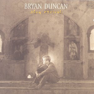 Bryan Duncan - Slow Revival - Zortam Music