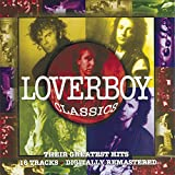 album art to Loverboy Classics: Their Greatest Hits